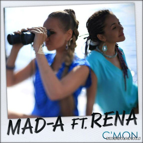 "MAD-A ft. RENA - ""C'mon"""